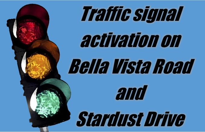 Traffic Signal Activated June 1st at Stardust & Bella Vista